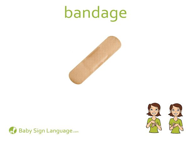 Printable Bandage Baby Sign Language Flash card (U.S. Letter) Printable Bandage Baby Sign Language Flash card (A4 Size) Usage: The sign for ban