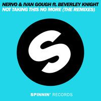 NERVO & Ivan Gough ft. Beverley Knight - Not Taking This No More (Yves Larock Remix) by nervomusic on SoundCloud