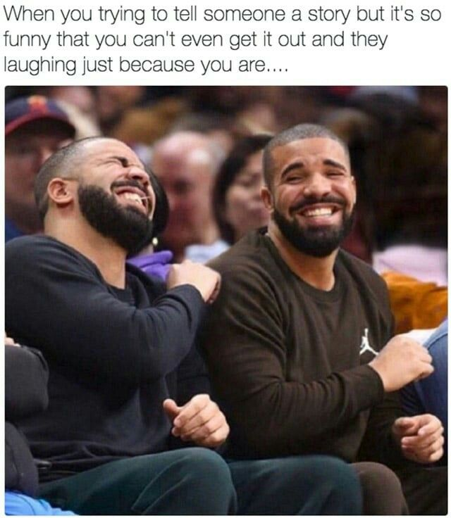 Or they're laughing bc of how cute you are when trying to tell a funny story