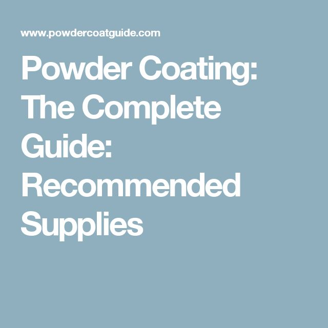 Powder Coating: The Complete Guide: Recommended Supplies