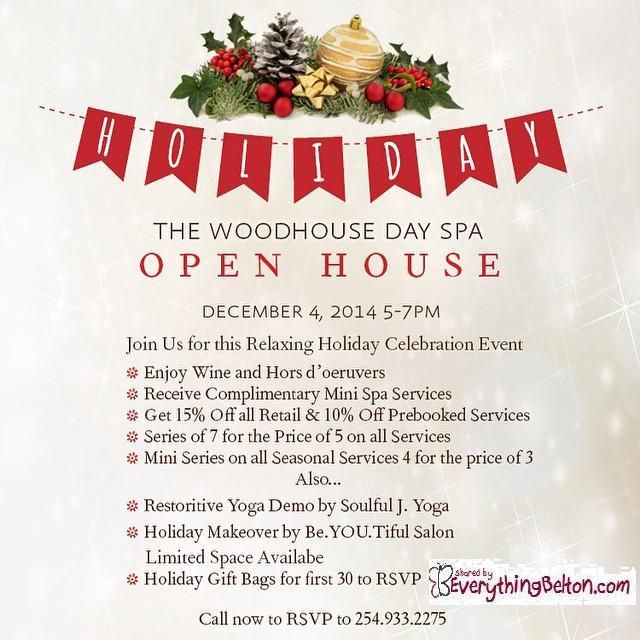 WOODHOUSE DAY SPA:  Open House coming up December 4th!  FREE services and discounts for a night of pampering.  FREE holiday gift bags for the first 30 to RSVP