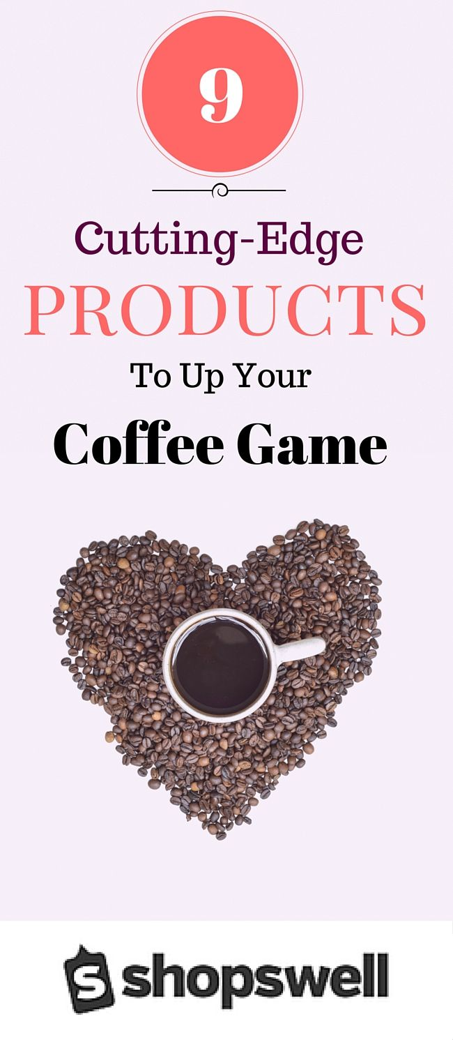 Respect the Coffee. Take your caffeine more seriously with these products.