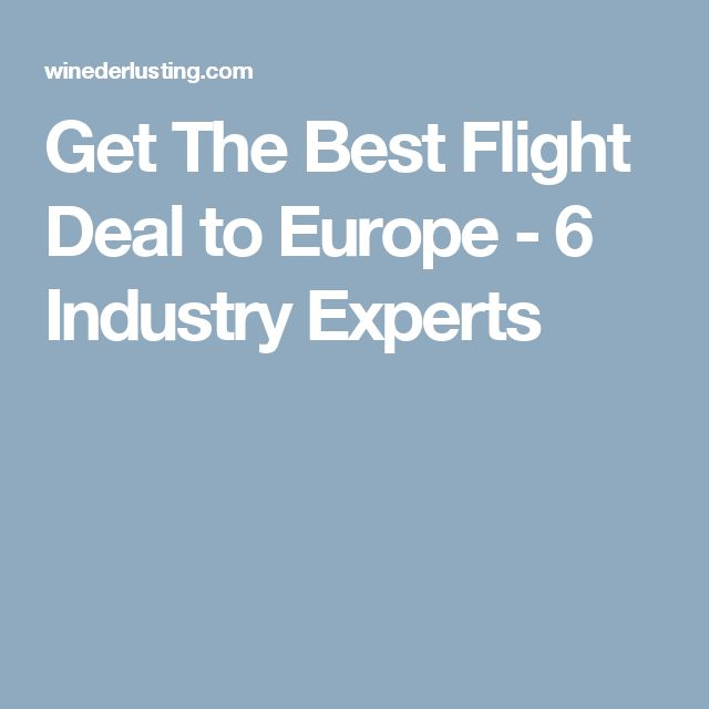 Get The Best Flight Deal to Europe - 6 Industry Experts