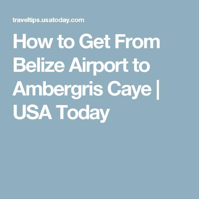 How to Get From Belize Airport to Ambergris Caye