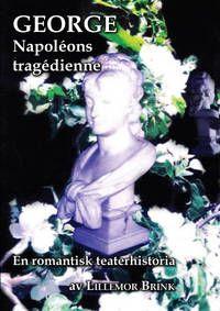 George : Napoléons tragédienne by Brink, Lillemor