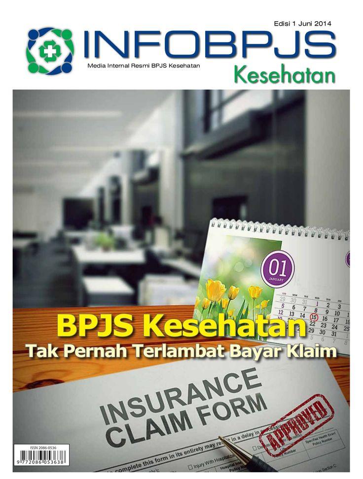 Majalah Info BPJS Kesehatan, Edisi 1, Tahun 2014,  by BPJS Kesehatan RI via slideshare