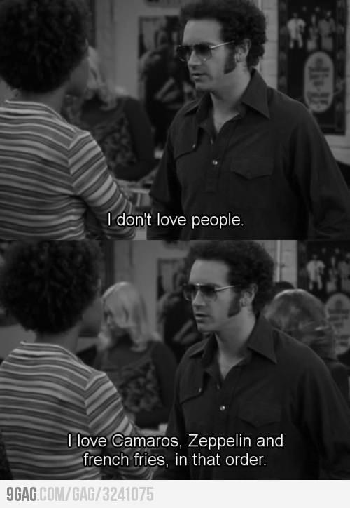 that 70s show. Hyde just perfectly described my life.