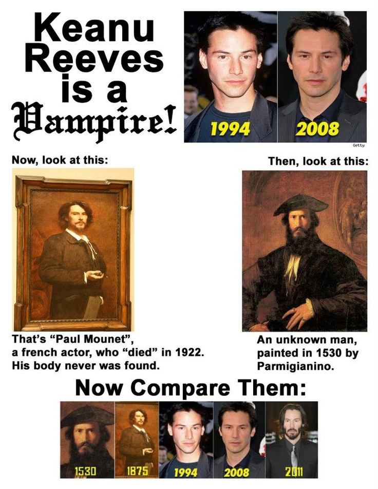 Keanu Reeves is a vampire! Old meme, but good.