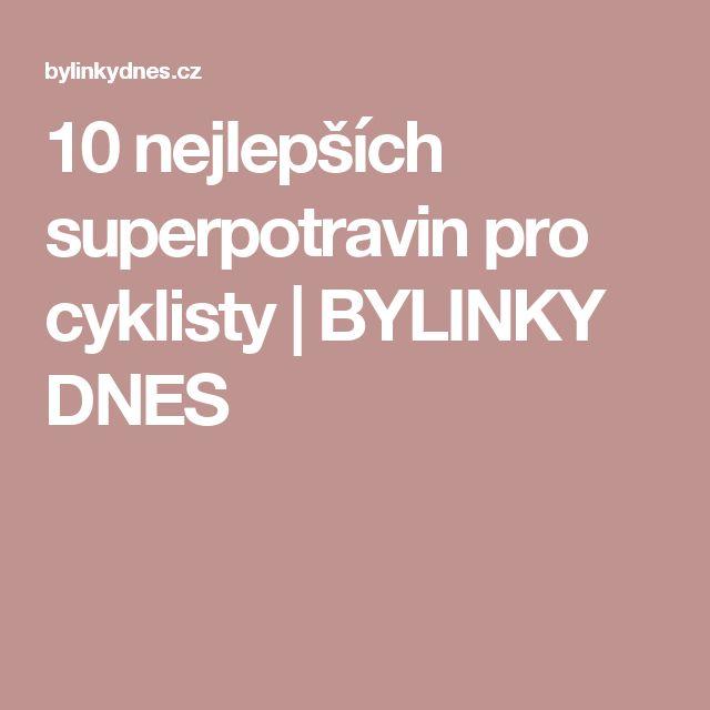 10 nejlepších superpotravin pro cyklisty | BYLINKY DNES