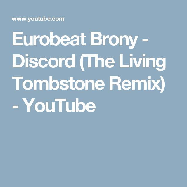 Eurobeat Brony - Discord (The Living Tombstone Remix) - YouTube