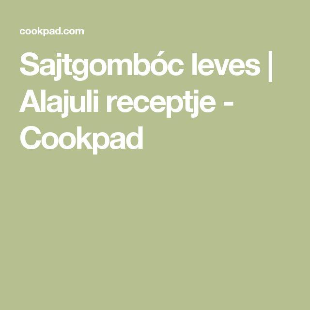 Sajtgombóc leves | Alajuli receptje - Cookpad