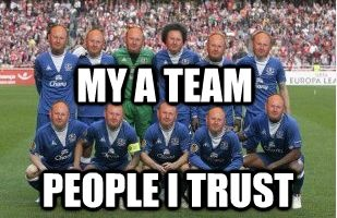 My A Team: People I trust