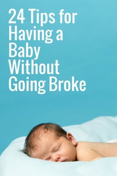 24 Tips for Having a Baby Without Going Broke | New Parent Tips | First Time Parent Advice | Frugal Living Advice