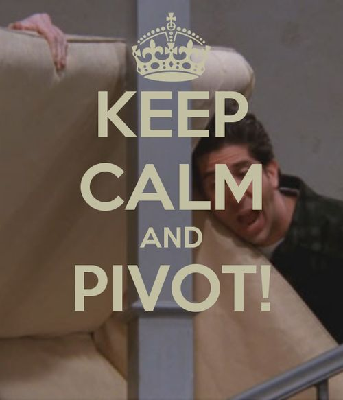 Friends. PIVOT!