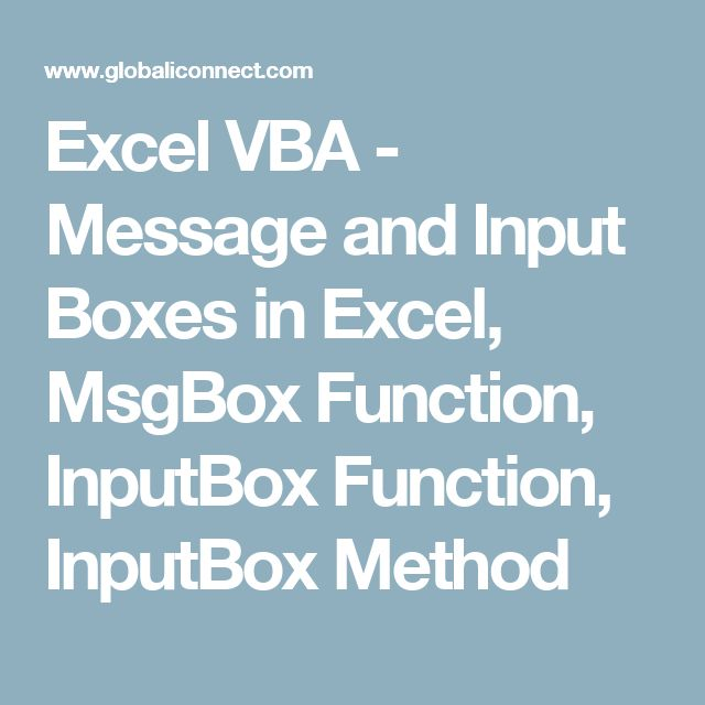 Excel VBA - Message and Input Boxes in Excel, MsgBox Function, InputBox Function, InputBox Method