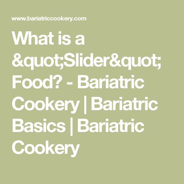 "What is a ""Slider"" Food? - Bariatric Cookery 
