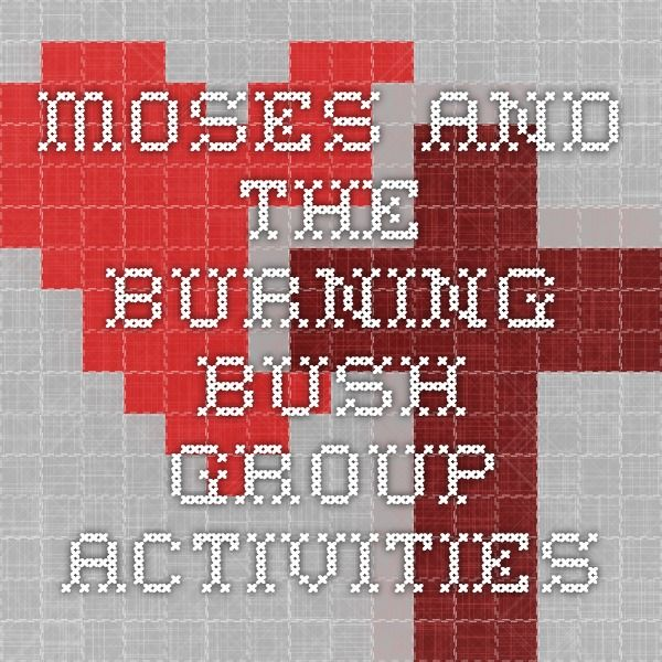 Moses and the Burning Bush - Group Activities