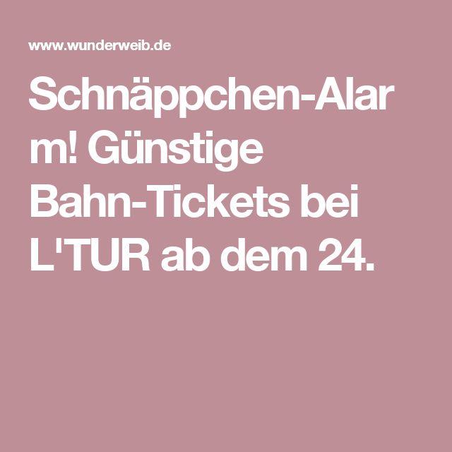 Schnäppchen-Alarm! Günstige Bahn-Tickets bei L'TUR ab dem 24.