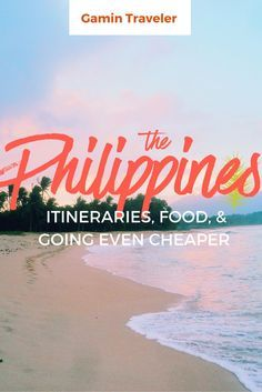 Travel Philippines in a low budget: Travel Itinerary, Food and Going Cheap
