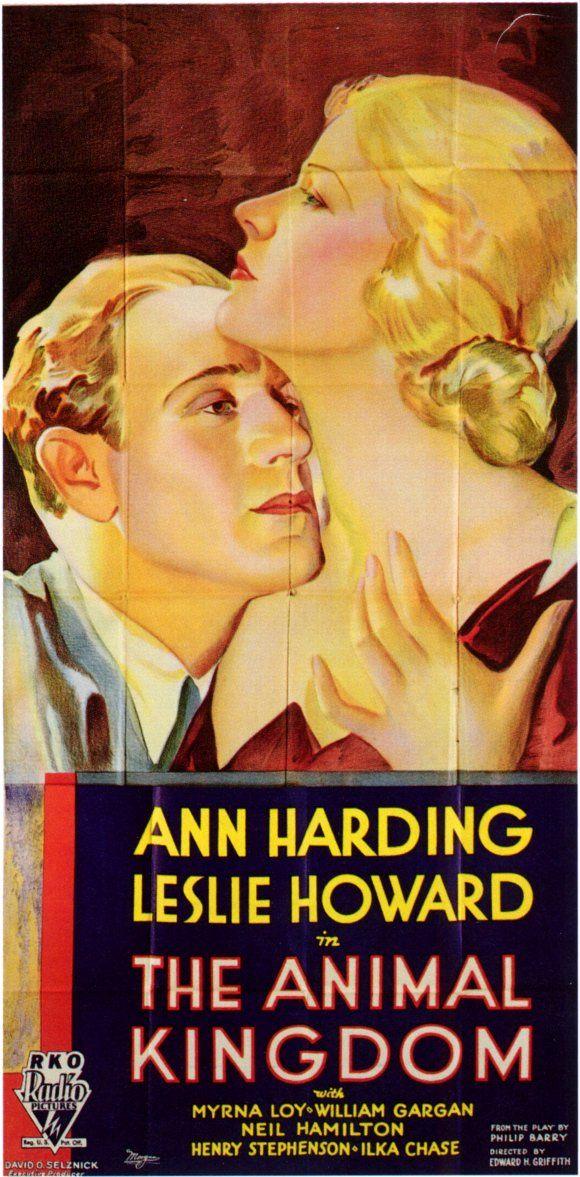 """El Reino Animal"" ("" The Animal Kingdom"", 1932). Dir. Edward H. Griffith. Stars: Ann Harding, Leslie Howard, Myrna Loy, William Gargan, Neil Hamilton."
