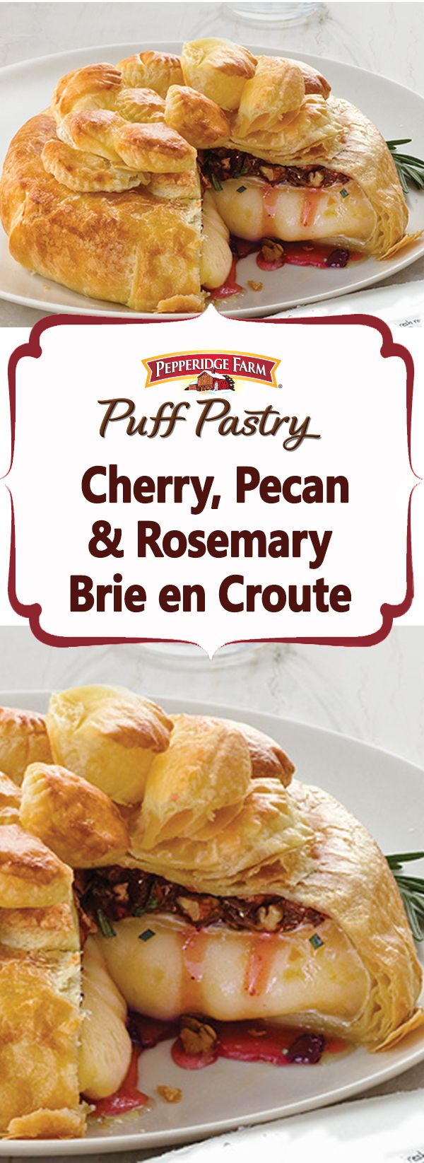 Pepperidge Farm Puff Pastry Dried Cherries, Pecans & Rosemary Brie en Croute Recipe. It's easy to impress your guests with this elegant appetizer that features creamy Brie cheese topped with an unexpected combination of sweet and savory ingredients, all wrapped up in flaky Puff Pastry.