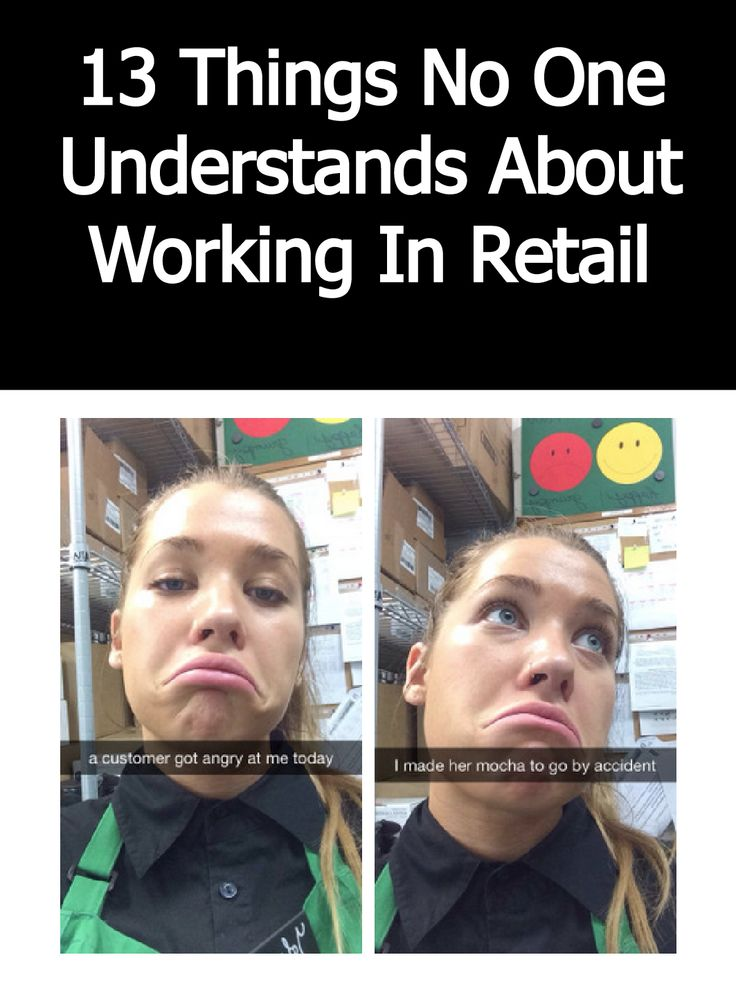 13 Things No One Understands About Working In Retail