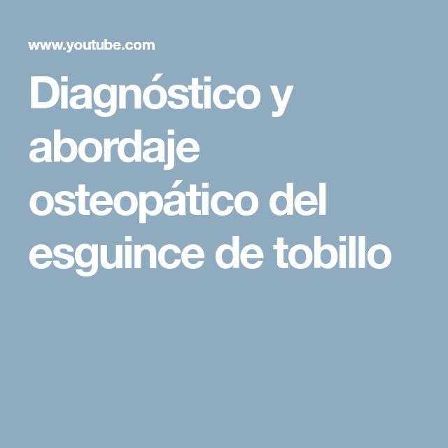 Diagnóstico y abordaje osteopático del esguince de tobillo