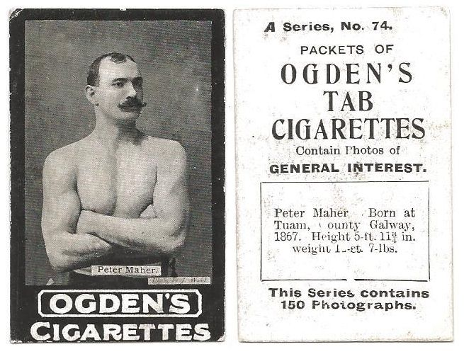 1902 Ogden's Cigarettes, Peter Maher, World Heavyweight Boxing Champion  1895-96.  A boxer with a record of 122 wins and 93 knock outs, 21 losses and 4 draws in the world heavyweight division and with an Irish birthright from Gunnode, Tuam, Co. Galway.