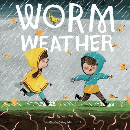 WORM WEATHER by Jean Taft -- Join in the rainy-day fun, as kids splash through the puddles, affecting another weather enthusiast, a nearby worm.