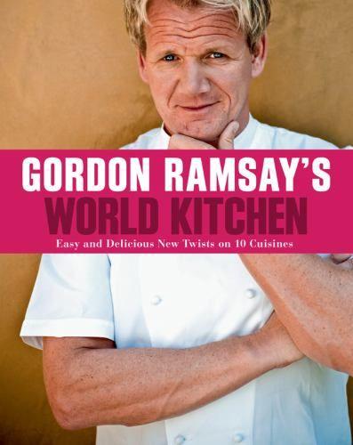 Gordon Ramsay's World Kitchen : Ramsay, Gordon : 9781402797903