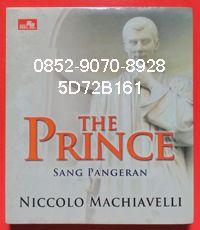 0852-9070-8928, Toko Buku Online, Jual Buku Murah, 5D72B161 THE PRINCE, by Niccolo Machiavelli Sang Pangeran Niccolo Machiavelli (1469 – 1527) adalah seorang sejarawan, negarawan dan filsuf politik Italia, yang sering dianggap kurang bermoral karena tulisan-tulisan kenegaraannya membuatnya identik dengan sifat yang licik dan bermuka dua. Karyanya yang paling terkenal adalah The Prince, serta On the Art of War. Naskah The Prince sendiri diselesaikannya di pedesaan Florentine dan baru…