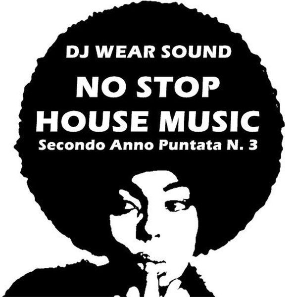 "Check out ""DJ WEAR SOUND - NO STOP HOUSE MUSIC Secondo Anno Puntata N. 3"" by Dj Wear Sound on Mixcloud"
