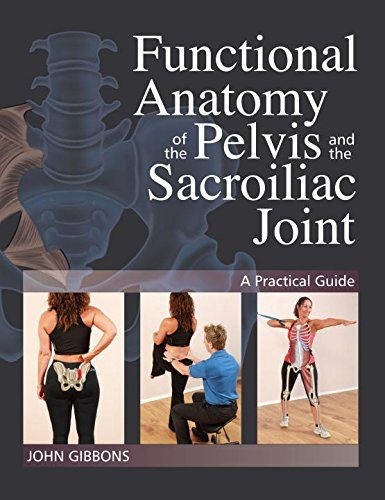 Functional Anatomy of the Pelvis and the Sacroiliac Joint Pdf Download e-Book