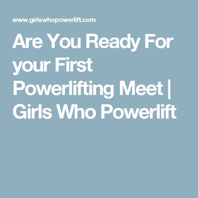 Are You Ready For your First Powerlifting Meet | Girls Who Powerlift