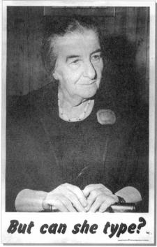 """Golda Meir. When Israel was experiencing an epidemic of violent rapes and someone at a cabinet meeting suggested women be put under curfew until the rapists were caught, Meir shot back, """"Men are committing the rapes. Let them be put under curfew."""""""