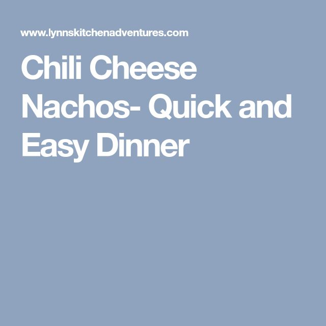 Chili Cheese Nachos- Quick and Easy Dinner
