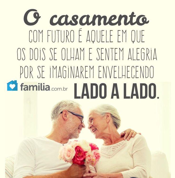 O casamento com futuro é aquele em que os dois se olham e sentem alegria por se imaginarem envelhecendo lado a lado.