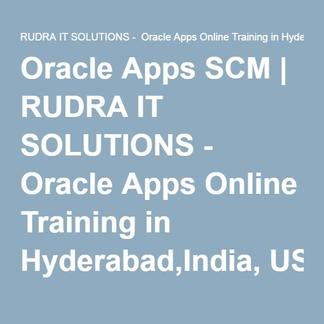 Oracle Apps SCM | RUDRA IT SOLUTIONS - Oracle Apps Online Training in Hyderabad,India, USA, UK, Australia, New Zealand,…