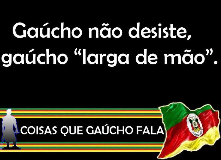 Diário de um Gaúcho Grosso: DITADOS GAÚCHOS