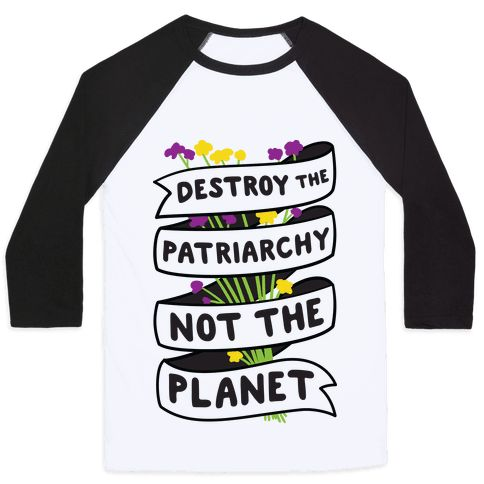 "Save the planet and defend mother nature and women's rights as a powerful ecofeminist. This environmental feminist design features the text ""Destroy The Patriarchy Not The Planet"" with a ribbon around a wildflower bouquet. Perfect for ecofeminism, tree hugger, feminist, nature lover, eco activist, and environmentalist!"