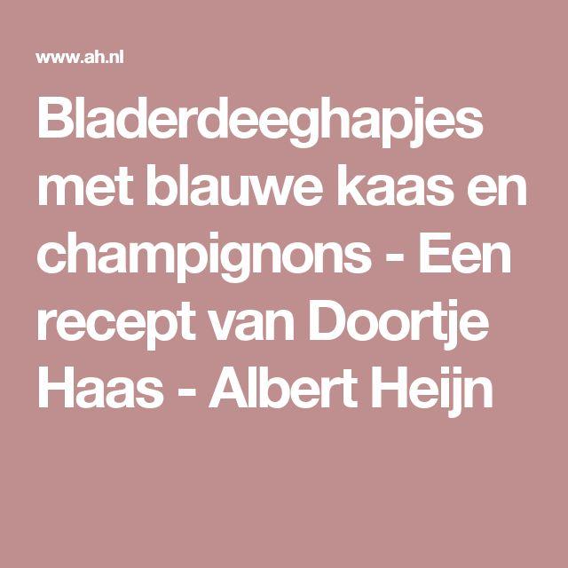 Bladerdeeghapjes met blauwe kaas en champignons - Een recept van Doortje Haas - Albert Heijn