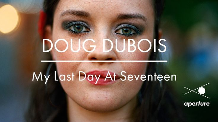 """Aperture announces a Kickstarter campaign for the photobook """"My Last Day at Seventeen"""" by photographer Doug DuBois. To read more and be a part of the project, visit: kck.st/1LMRgnQ"""