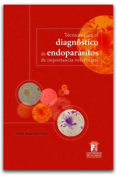 Técnicas para el diagnóstico de endoparásitos de importancia veterinaria – Efraín Benavides Ortiz – Universidad de La Salle  -   http://www.librosyeditores.com/tiendalemoine/2951-efrain-benavides-ortiz.html  -   Editores y distribuidores.