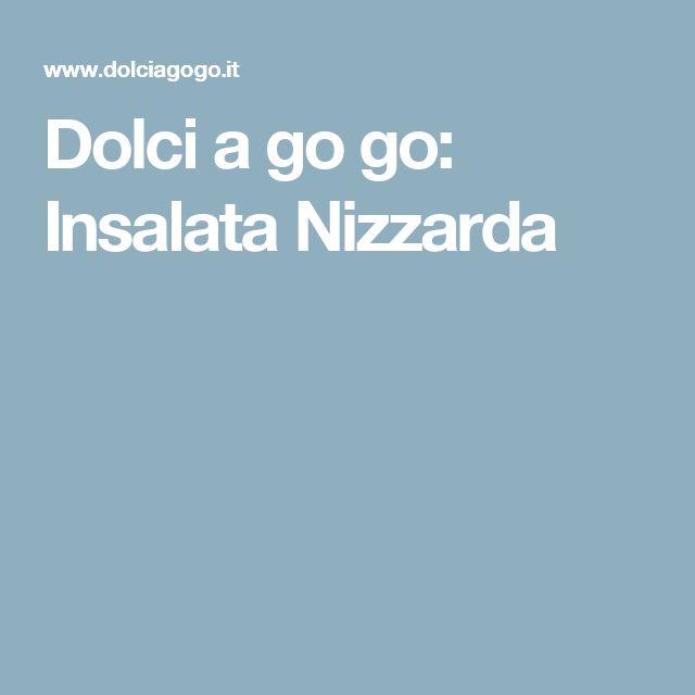 Dolci a go go: Insalata Nizzarda