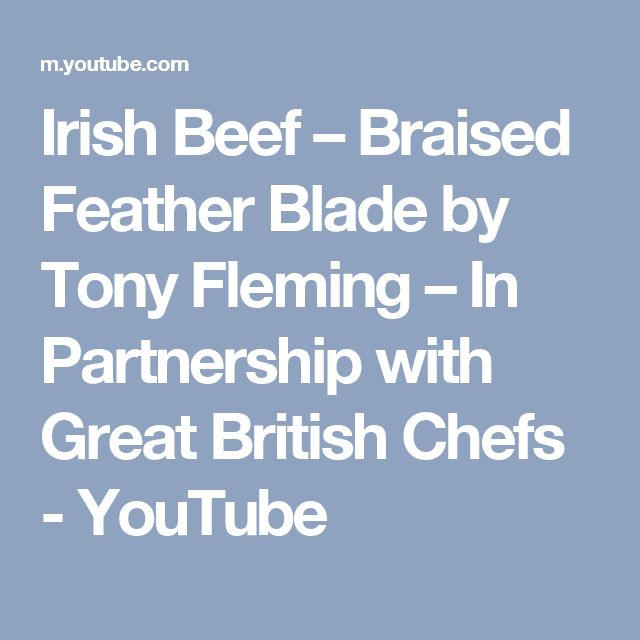 Irish Beef – Braised Feather Blade by Tony Fleming – In Partnership with Great British Chefs - YouTube