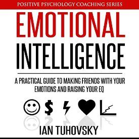 "Another must-listen from my #AudibleApp: ""Emotional Intelligence: A Practical Guide to Making Friends with Your Emotions and Raising Your EQ: Positive Psychology Coaching Series, Volume 8"" by Ian Tuhovsky, narrated by Wendell Wadsworth."