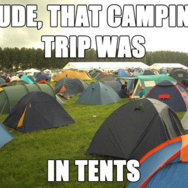 Dude that camping trip was...in tents.: Giggle, Tents, Puns, Funny Stuff, Funnies, Humor, Things