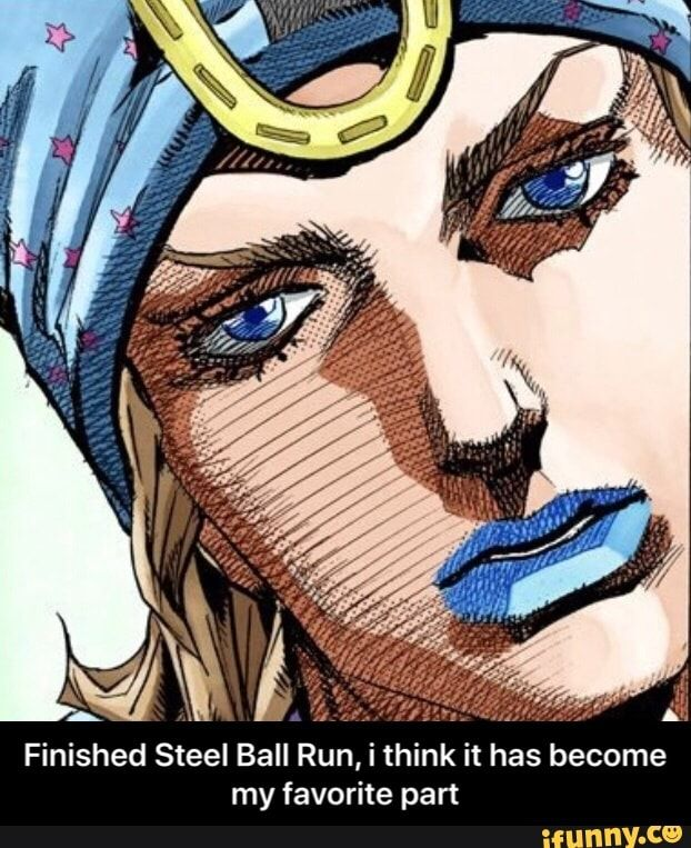 Finished Steel Ball Run I Think It Has Become My Favorite Part