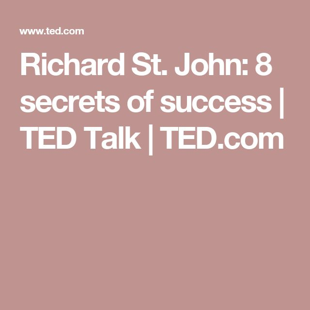 Richard St. John: 8 secrets of success | TED Talk | TED.com