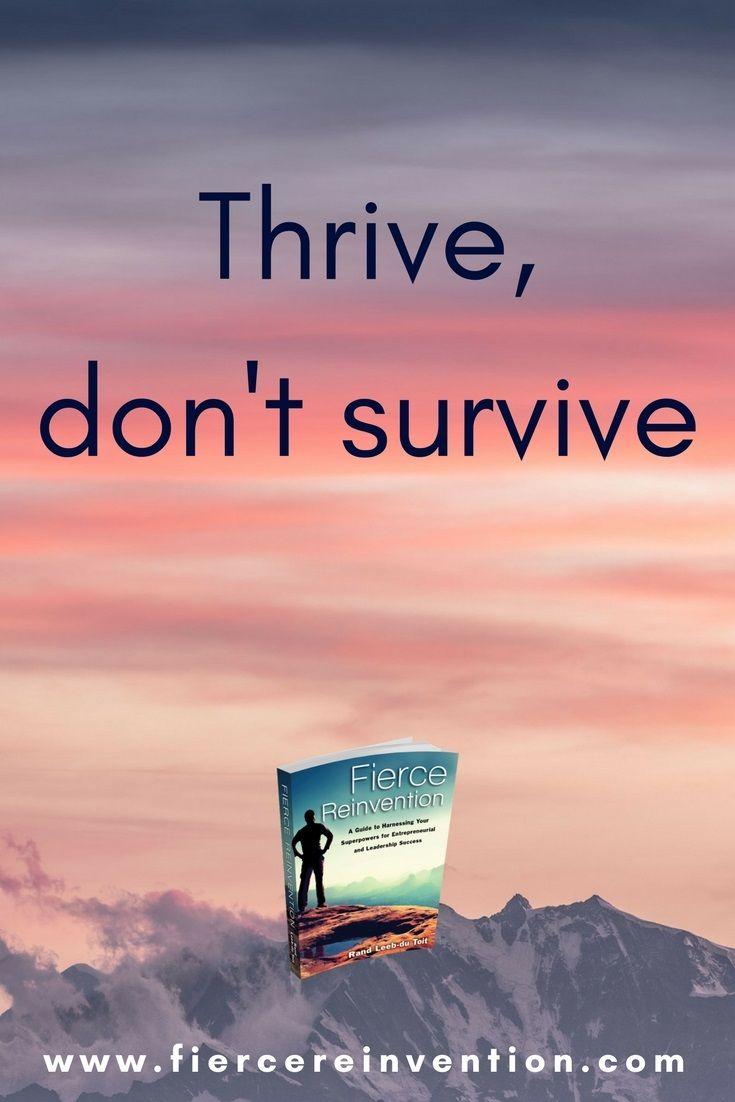 #Fierce, #inspiration, #quote, #reinvention, #thrive